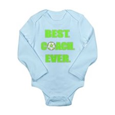 Best. Coach. Ever. Gre Long Sleeve Infant Bodysuit