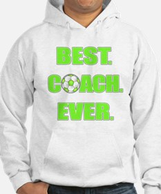 Best. Coach. Ever. Green Hoodie