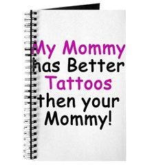 My Mommy has better Tattoos Journal