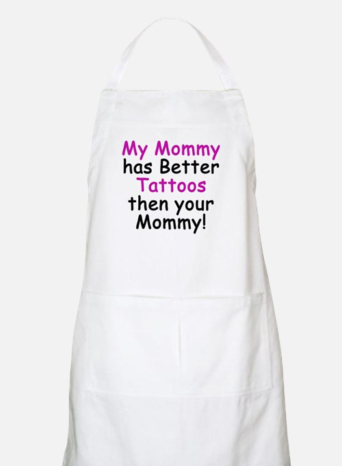 My Mommy has better Tattoos BBQ Apron