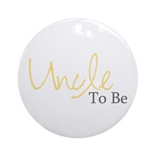 Uncle To Be (Yellow Script) Ornament (Round)