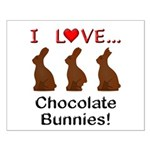 I Love Chocolate Bunnies Small Poster