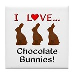I Love Chocolate Bunnies Tile Coaster