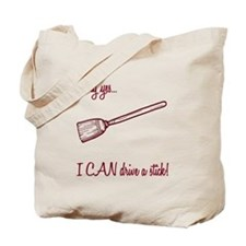 Why yes I can drive a stick Tote Bag