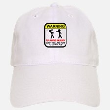 Don't tell me how to do job Baseball Baseball Cap
