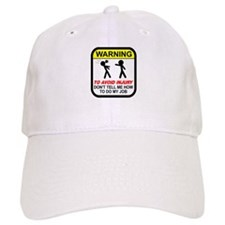 Don't tell me how to do job Baseball Cap