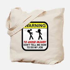 Don't tell me how to do job Tote Bag