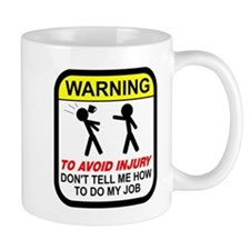 Don't tell me how to do job Small Mugs