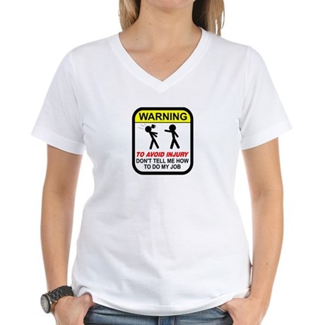 Don't tell me how to do job Women's V-Neck T-Shirt