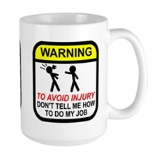 Don't tell me how to do job Ceramic Mugs
