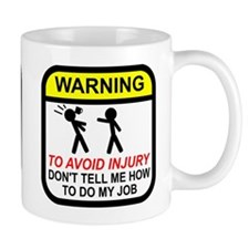 Don't tell me how to do job Small Mug