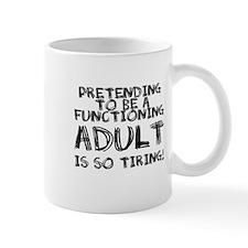 Pretending to be adult Mug