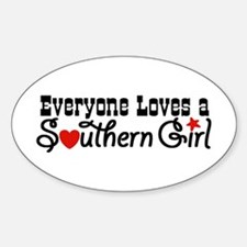 Everyone Loves a Southern Gir Oval Decal