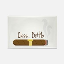 Close But No Cigar Magnets