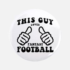 "This Guy Loves Fantasy Football 3.5"" Button"