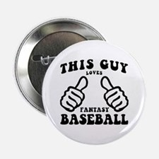 "This Guy Loves Fantasy Baseball 2.25"" Button"
