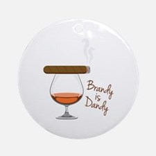 Brandy is Dandy Ornament (Round)