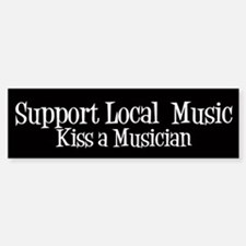 Support Local Music Bumper Bumper Bumper Sticker