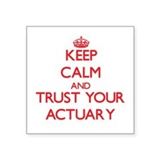 Keep Calm and trust your Actuary Sticker