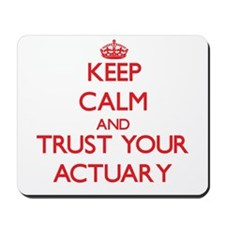 Keep Calm and trust your Actuary Mousepad