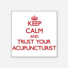 Keep Calm and trust your Acupuncturist Sticker