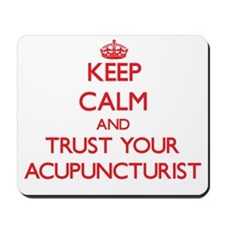 Keep Calm and trust your Acupuncturist Mousepad