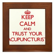 Keep Calm and trust your Acupuncturist Framed Tile