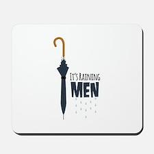 Its Raining Men Mousepad