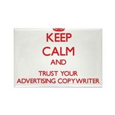 Keep Calm and trust your Advertising Copywriter Ma