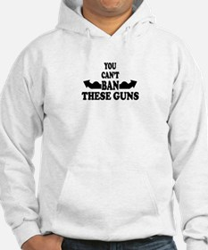 YOU CANT BAN THESE GUNS Hoodie
