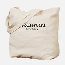 Thats whats up Tote Bag