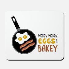 Wakey Wakey Eggs Bakey Mousepad