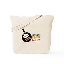 Wakey Wakey Eggs Bakey Tote Bag