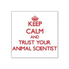 Keep Calm and trust your Animal Scientist Sticker