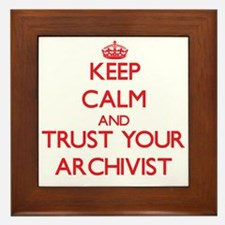 Keep Calm and trust your Archivist Framed Tile