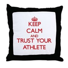 Keep Calm and trust your Athlete Throw Pillow