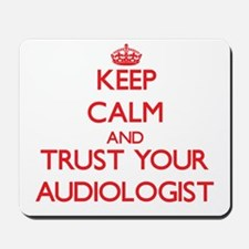 Keep Calm and trust your Audiologist Mousepad