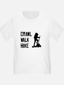 Crawl Walk Hike T-Shirt