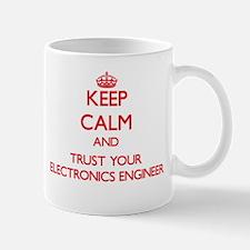 Keep Calm and trust your Electronics Engineer Mugs