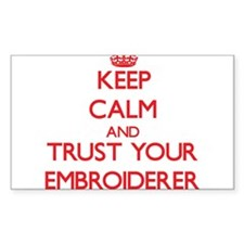 Keep Calm and trust your Embroiderer Decal