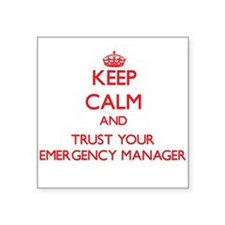 Keep Calm and trust your Emergency Manager Sticker