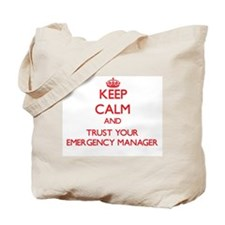 Keep Calm and trust your Emergency Manager Tote Ba