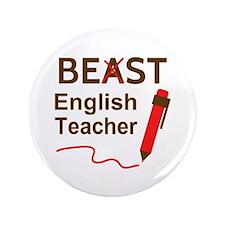 "Funny Beast or Best English Teacher 3.5"" Button"