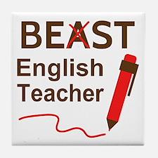 Funny Beast or Best English Teacher Tile Coaster