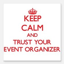 Keep Calm and trust your Event Organizer Square Ca