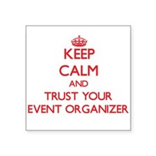 Keep Calm and trust your Event Organizer Sticker