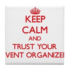 Keep Calm and trust your Event Organizer Tile Coas