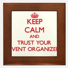 Keep Calm and trust your Event Organizer Framed Ti