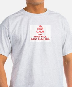 Keep Calm and trust your Event Organizer T-Shirt