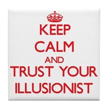 Keep Calm and trust your Illusionist Tile Coaster